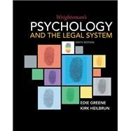 Wrightsman's Psychology and the Legal System by Greene, Edith; Heilbrun, Kirk, 9781337570879
