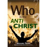 Who Is the Antichrist? by Pearl, Michael, 9781616440879