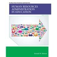 Human Resources Administration in Education with Enhanced Pearson eText -- Access Card Package by Rebore, Ronald W., 9780133830880