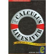 The Calculus Lifesaver: All the Tools You Need to Excel at Calculus by Banner, Adrian, 9780691130880