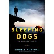 Sleeping Dogs A Spike Sanguinetti Novel by Mogford, Thomas, 9781632860880