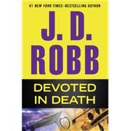 Devoted in Death by Robb, J. D., 9780399170881