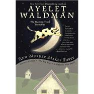 And Murder Makes Three by Waldman, Ayelet, 9780425280881