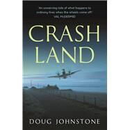 Crash Land by Johnstone, Doug, 9780571330881