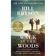 A Walk in the Woods (Movie Tie-in Edition) by Bryson, Bill, 9781101970881