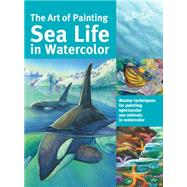 The Art of Painting Sea Life in Watercolor by Aaseng, Maury; De Masi, Louise; Herrera, Hailey E.; Pratt, Ronald, 9781633220881