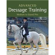 Advanced Dressage Training: Medium to Grand Prix by Eastwood, Angela Niemeyer; Hessay, Andrea, 9781785000881