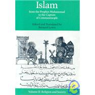 Islam From the Prophet Muhammad to the Capture of Constantinople Volume 2:  Religion and Society