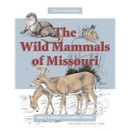 The Wild Mammals of Missouri by Schwartz, Charles W.; Schwartz, Elizabeth R.; Fantz, Debby K.; Jackson, Victoria L., 9780826220882