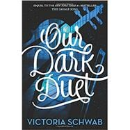 Our Dark Duet by Schwab, Victoria, 9780062380883