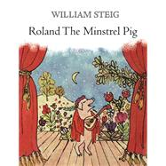 Roland the Minstrel Pig by Steig, William, 9780374300883