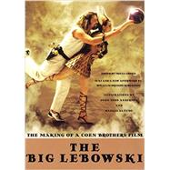 The Big Lebowski: The Making of a Coen Brothers Film by Cooke, Tricia; Robertson, William Preston; Anderson, John Todd; Sañudo, Rafael, 9780393350883