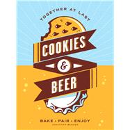 Cookies & Beer Bake, Pair, Enjoy by Bender, Jonathan, 9781449470883