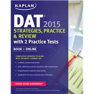 Kaplan DAT 2015 Strategies, Practice, and Review with 2 Practice Tests Book + Online by Kaplan, 9781609780883