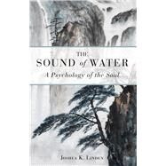 The Sound of Water by Linden, Joshua K., 9781618520883
