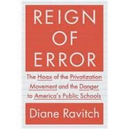 Reign of Error by RAVITCH, DIANE, 9780385350884