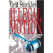 Illegal Motion by Stockley, Grif, 9781501140884