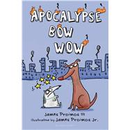 Apocalypse Bow Wow by Proimos, Jr., James; Proimos, Jr., James, 9781681190884