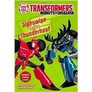 Transformers Robots in Disguise: Sideswipe Versus Thunderhoof by Sazaklis, John, 9780316410885