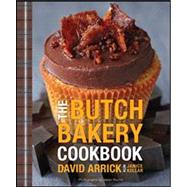 The Butch Bakery Cookbook by Arrick, David; Kollar, Janice; Wyche, Jason, 9780470930885
