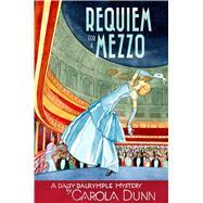 Requiem for a Mezzo A Daisy Dalrymple Mystery by Dunn, Carola, 9781250120885