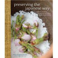 Preserving the Japanese Way Traditions of Salting, Fermenting, and Pickling for the Modern Kitchen by Singleton Hachisu, Nancy, 9781449450885