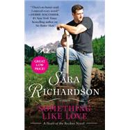 Something Like Love by Richardson, Sara, 9781455530885
