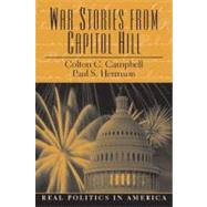 War Stories from Capitol Hill by Campbell, Colton C.; Herrnson, Paul S., 9780130280886