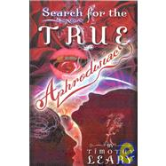 Search for the True Aphrodisiac by Leary, Timothy, 9781579510886