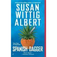 Spanish Dagger by Albert, Susan Wittig, 9780425220887