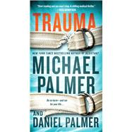 Trauma A Novel by Palmer, Michael; Palmer, Daniel, 9781250030887