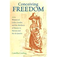 Conceiving Freedom by Cowling, Camillia, 9781469610887