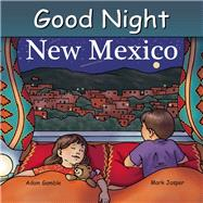 Good Night New Mexico by Gamble, Adam; Jasper, Mark; Palmer, Ruth, 9781602190887