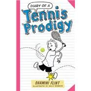 Diary of a Tennis Prodigy by Flint, Shamini; Heinrich, Sally, 9781760290887
