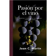 Pasion por el vino / Passion for Wine by Martin, Joan C., 9788415070887