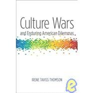 Culture Wars and Enduring American Dilemmas by Thomson, Irene Taviss, 9780472050888