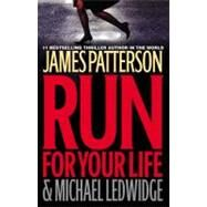 Run for Your Life by Patterson, James; Ledwidge, Michael, 9780446540889