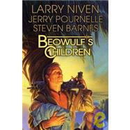 Beowulf's Children by Niven, Larry; Pournelle, Jerry; Barnes, Steven, 9780765320889