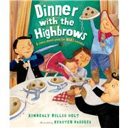 Dinner with the Highbrows by Holt, Kimberly Willis; Brooker, Kyrsten, 9780805080889
