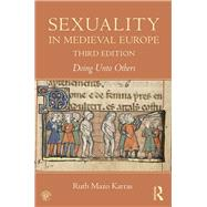 Sexuality in Medieval Europe: Doing Unto Others by Mazo Karras; Ruth, 9781138860889