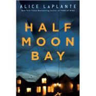 Half Moon Bay by Laplante, Alice, 9781501190889