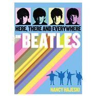Beatles: Here, There, and Everywhere by Hajeski, Nancy J., 9781626860889