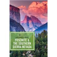Explorer's Guide Yosemite & the Southern Sierra Nevada by Page, David T., 9781682680889