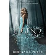 Legend of Me by Purdy, Rebekah L., 9781946700889