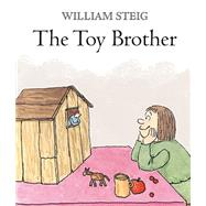 The Toy Brother by Steig, William, 9780374300890