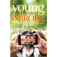 Young Educated & Broke by Borromeo, Jamie; Ochoa, Eric A. (CON), 9781630470890