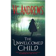 The Unwelcomed Child by Andrews, V.C., 9781451650891