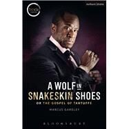 A Wolf in Snakeskin Shoes by Gardley, Marcus, 9781474280891