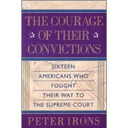 The Courage of Their Conviction by Irons, Peter, 9781501140891