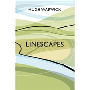 Linescapes by Warwick, Hugh, 9780224100892